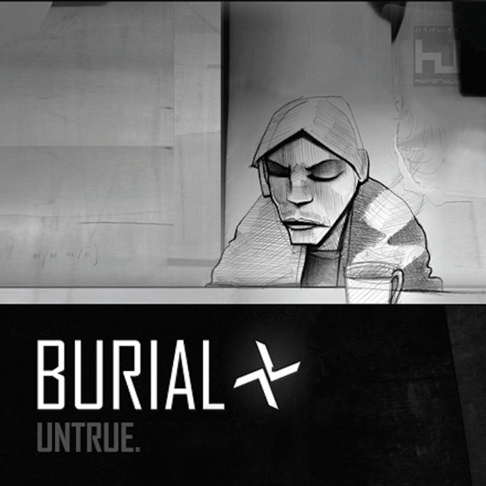 burial untrue lol