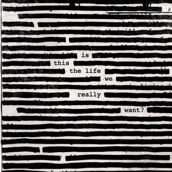 Roger_Waters_-_Is_This_the_Life_We_Really_Want_-_2017_capa