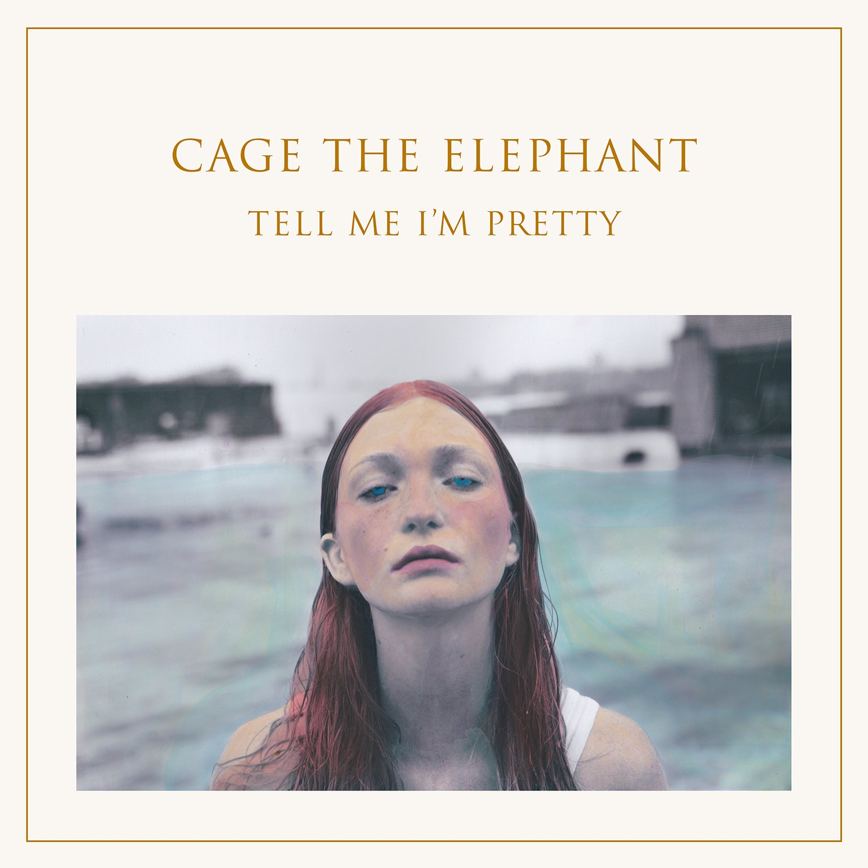 Capa do álbum Tell Me I'm Pretty da banda Cage The Elephant. É uma capa branca, com o nome da banda escrito no topo e logo abaixo o nome do cd, com letras douradas. Do meio pra baixo vemos a foto de uma mulher branca, ruiva e de olhos azul piscina