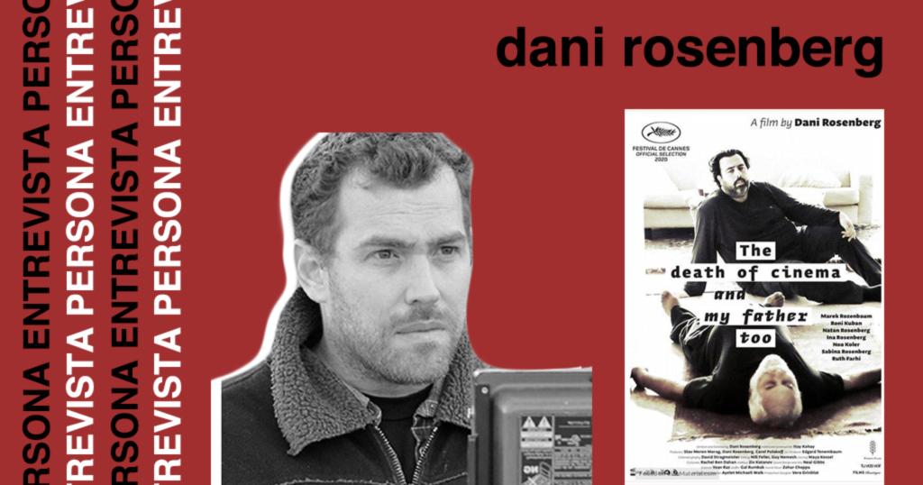 """Arte vermelha retangular. No canto superior direito, há o nome do entrevistado, Dani Rosenberg. A foto dele está na parte inferior central da arte e ele é um homem branco, com cabelo curto e barba. Ele está vestindo uma jaqueta jeans e a fotografia está em preto e branco. Ao lado direito dele, o pôster de seu filme, A Morte do Cinema e do Meu Pai Também, que mostra dois homens no chão, um está deitado e outro sentado, olhando para ele. Do lado esquerdo da imagem, foi adicionado o texto """"Persona Entrevista"""" várias vezes, de forma perpendicular à orientação da imagem."""