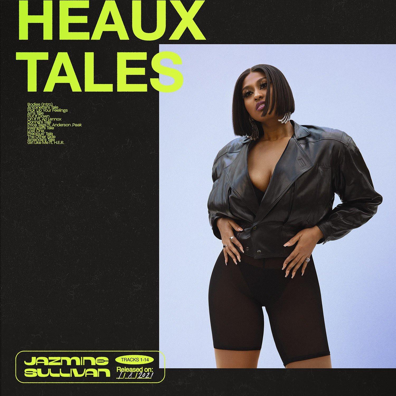 Capa de disco Heaux Tales, com fundo preto e o título Heaux Tales em caixa alta, num tom de verde-limão. Ao centro, a foto de uma mulher negra que tem cabelo curto e liso. Ela usa jaqueta de couro e shorts pretos. Mais abaixo, o nome Jazmine Sullivan está no mesmo tom de verde.