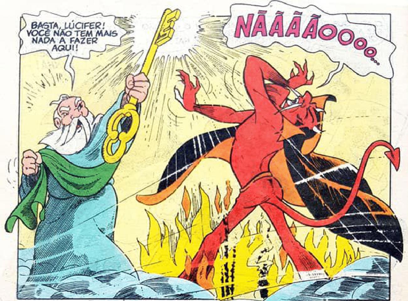 """História ilustrada em quadrinhos do Chico Bento. Na imagem, São Pedro aparece empunhando sua característica chave, dizendo frente ao demônio: """"Basta, Lúcifer! Você não tem mais nada a fazer aqui!"""", enquanto este, desolado, grita: """"Nããããoooo..."""""""