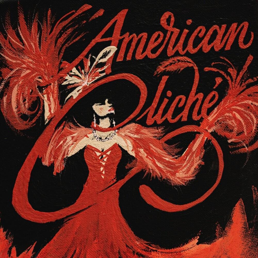 A imagem é a capa do single American Cliché, do cantor FINNEAS. Ela possui um fundo preto, com American Cliché escrito em letra cursiva na cor vermelha. Por trás da letra C, há o desenho de uma mulher com vestido vermelho, colar e brinco de perolas e um cachecol de plumas em volta do pescoço.