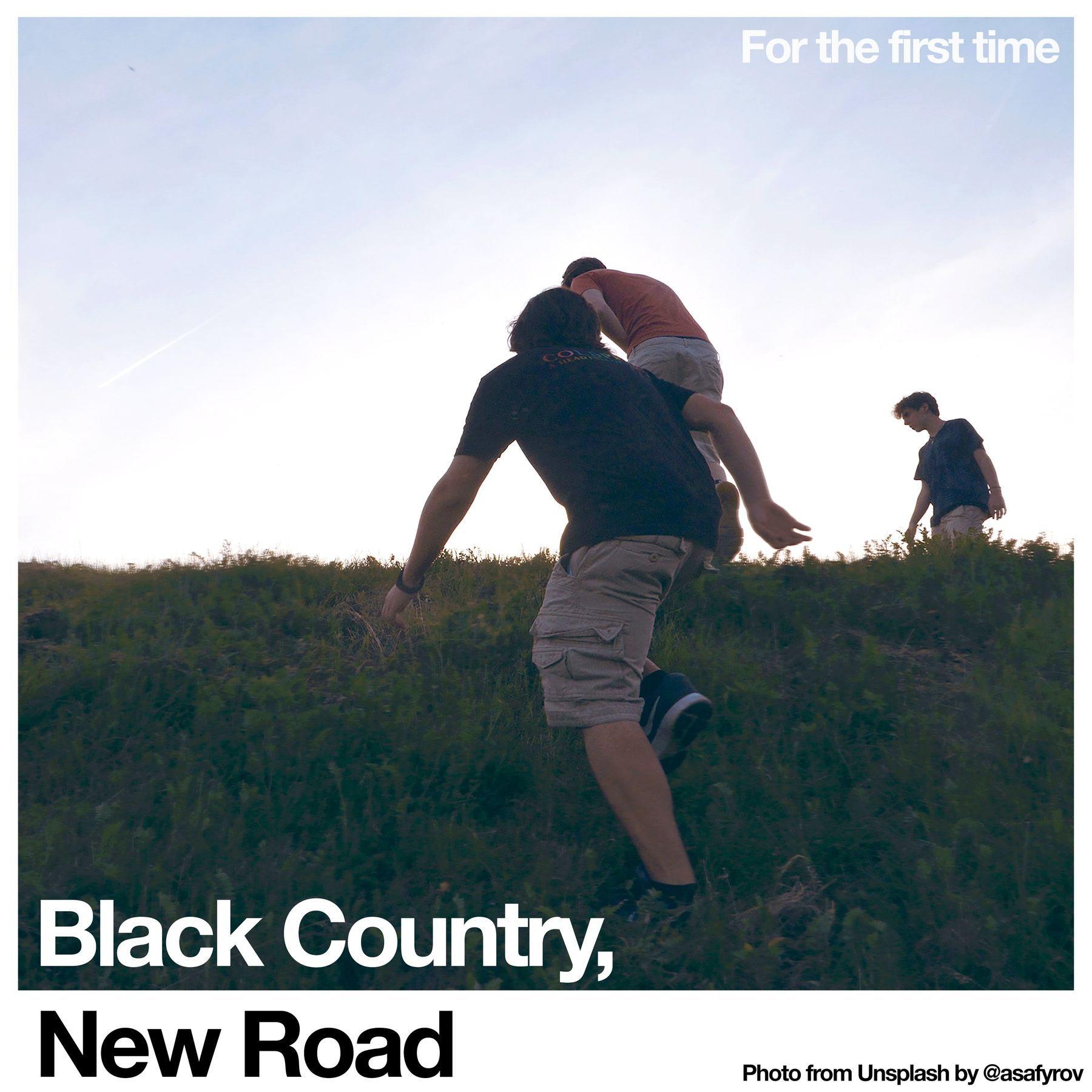 Capa do álbum For the first time, da banda Black Country, New Road. Vemos uma foto de 3 homens brancos subindo um morro com grama verde, está de dia e o céu está azul claro. A câmera olha eles de baixo, fotografando a subida. 2 deles estão subindo e o terceiro já está no topo. No topo, na parte direita, está escrito For the first time, em letras brancas. Na parte de baixo, na extremidade esquerda da foto, está escrito Black Country, em branco e New Road abaixo, em fundo branco e letra preta.