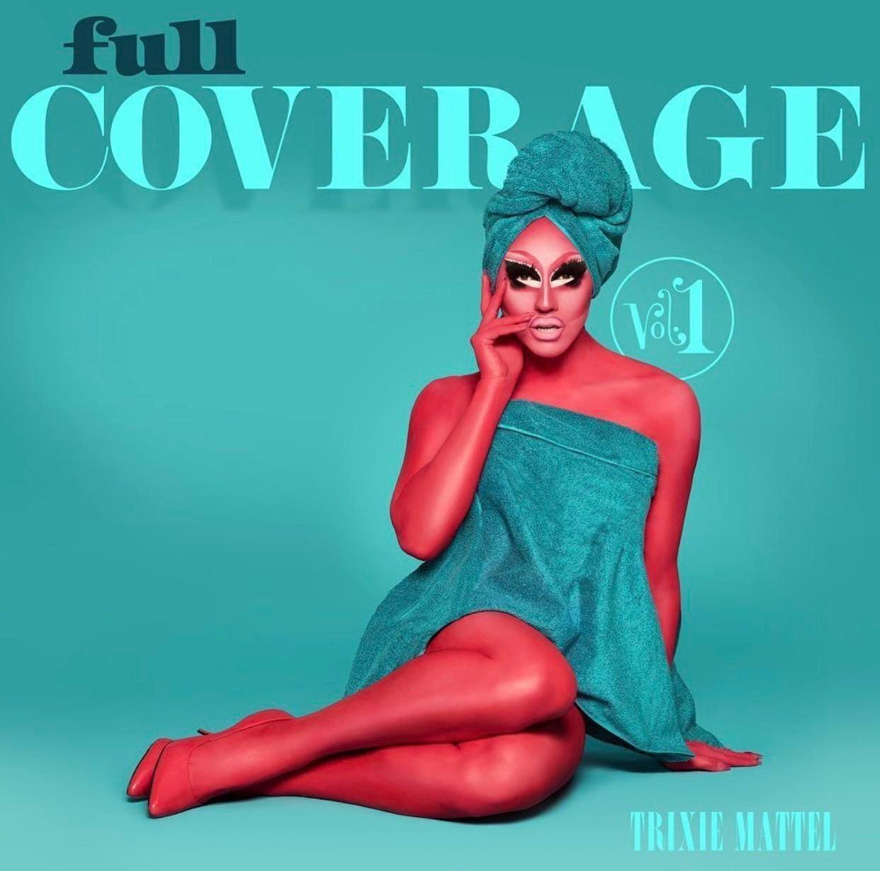 Capa do EP Full Coverage Vol. 1. Na foto, em fundo azul, vemos Trixie Mattel, uma drag queen, toda pintada de vermelho, sentada no chão e com uma toalha cobrindo seu tronco. Ela também tem uma toalha, azul como a do corpo, enrolada na cabeça. Acima da drag queen, está escrito full (em preto) coverage (em azul mais claro). Ao lado direito de seu rosto está um círculo com Vol. 1. No canto inferior direito, está escrito Trixie Mattel, em azul bem claro.