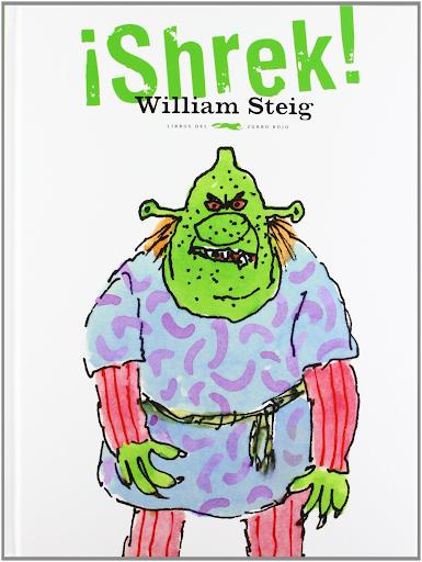 Capa do livro Shrek, de William Steig, simboliza um ogro grande e verde. No retrato criado no livro, o protagonista utiliza uma camisa azul, faixa amarela na barriga, calça listrada vermelha e tem um cabelo laranja.