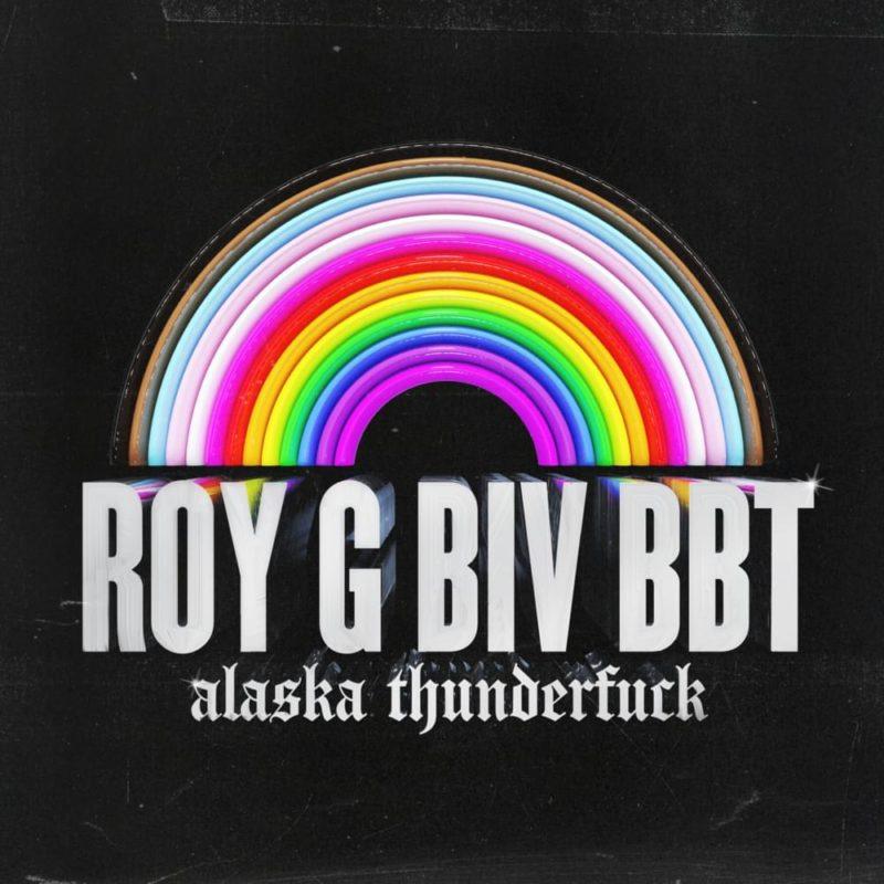 Capa do single ROY G BIV BBT, da cantora Alaska Thunderfuck. A capa é preta e tem o desenho de um arco-íris. Abaixo dele, está o título da música em fonte branca e abaixo do título, o nome da cantora, em fonte estilizada.