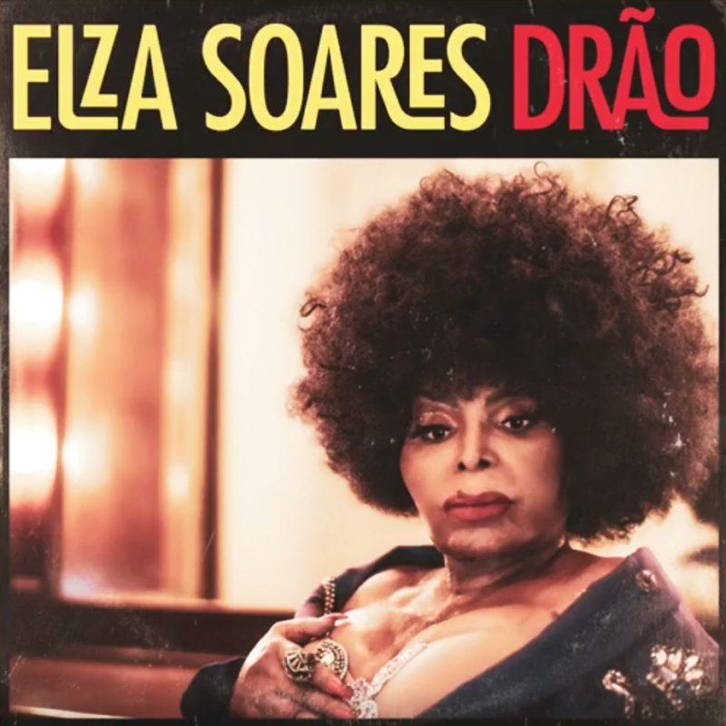 Capa do single Drão de Elza Soares. A imagem mostra uma foto antiga de Elza Soares, uma mulher negra de meia-idade e cabelo afro.