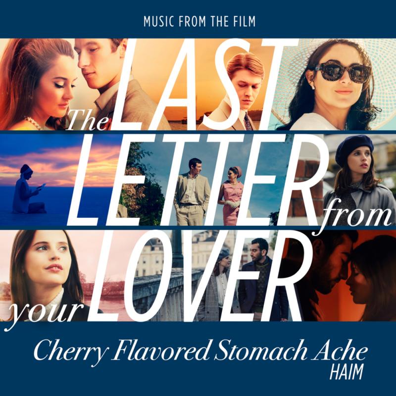 """Capa do single Cherry Flavored Stomach Ache, da banda HAIM, parte da trilha sonora do filme A Última Carta de Amor. Composto por uma colagem de cenas do filme sob um fundo azul, com os dizeres """"Music from the film"""" no topo em letras brancas maiúsculas e o título do filme por cima das cenas, """"The Last Letter From Your Lover"""". Na parte de baixo, o título da canção, Cherry Flavored Stomach Ache, em letras cursivas brancas e o nome da banda, HAIM, embaixo."""