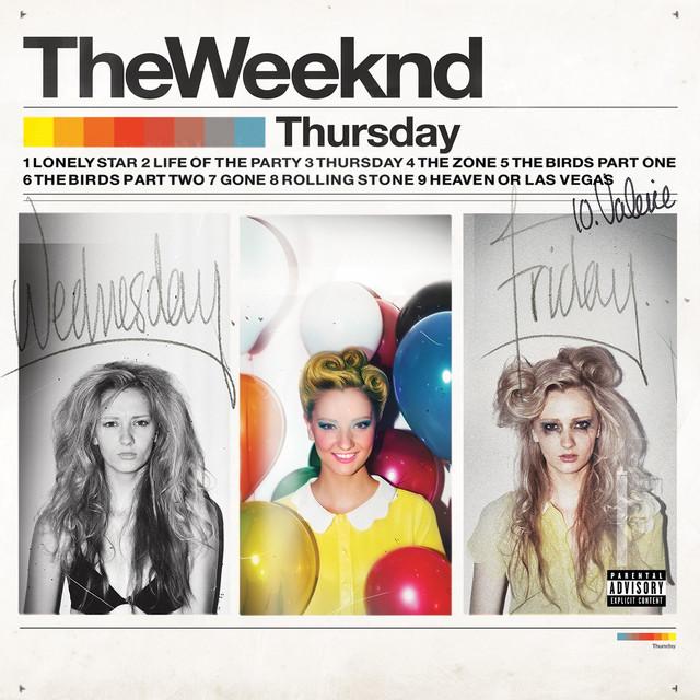 """Capa do álbum Thursday. No canto superior esquerdo está escrito """"The Weeknd"""", logo abaixo há uma paleta de cores do amarelo até o azul e ao lado da palheta está escrito """"Thursday"""", debaixo disso há os números e nomes das músicas do álbum. No canto esquerdo há a imagem preto e branca de uma mulher, ela é branca de cabelos loiros muito altos e bagunçados, está usando um sutiã e sua expressão é confusa, acima de sua cabeça está escrito """"Wednesday"""". Ao lado direito dela, no meio, há a imagem colorida de uma mulher, ela é branca e de cabelo loiro que está preso em um penteado, usa um vestido amarelo com golas brancas, muita maquiagem e está sorrindo, à sua volta há muitos balões coloridos. No canto direito há a imagem em tons clarros amarronzados de uma mulher, ela é branca de cabelo loiro, que está meio preso e meio solto, sua maquiagem está borrada e sua expressão é de alguém passando mal, acima de sua cabeça está escrito """"Friday"""". O fundo da imagem é branco. No canto inferior direito há a logo da Parental Advisory"""