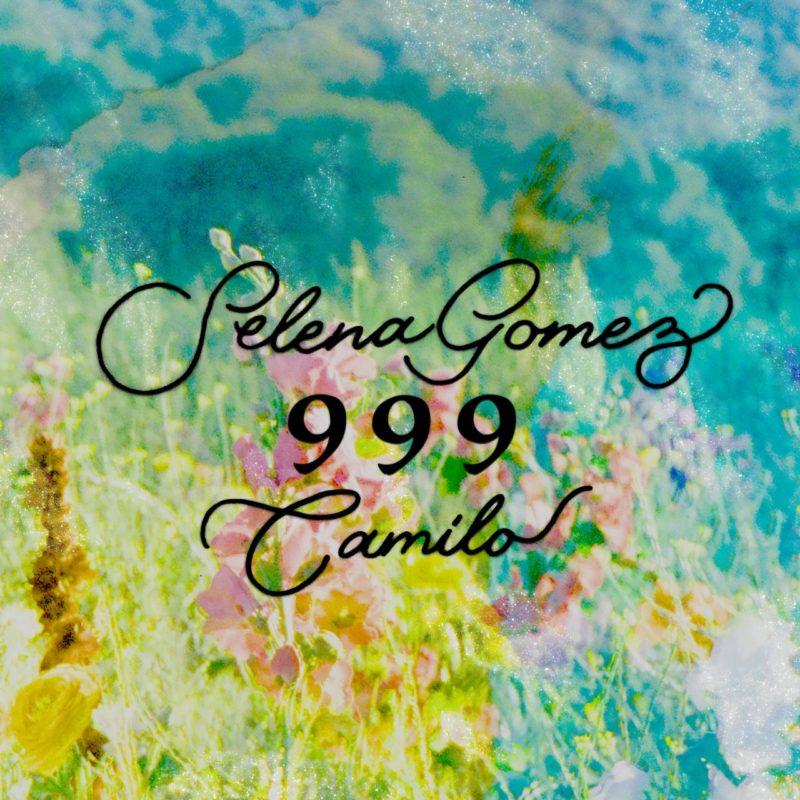 Capa do single 999, de Selena Gomez e Camilo. A imagem é composta por uma ilustração saturada e colorida de um campo de flores que formam um fundo para que o nome dos artistas seja escrito numa fonte cursiva fina em preto. No meio dos nomes, está o nome da música, numa fonte serifada grossa e também em preto.